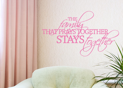 The Family That Prays Vinyl Wall Statement