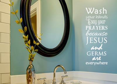 Wash Your Hands & Say Your Prayers Vinyl Wall Statement