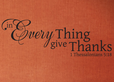 In Everything Give Thanks Vinyl Wall Statement - 1 Thessalonians 5:18