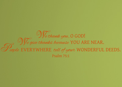 We Thank You God Because You Are Near Vinyl Wall Statement - Psalm 75:1