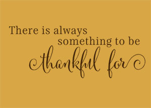 There Is Always Something To Be Thankful For Vinyl Wall Statement