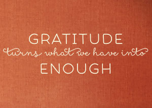 Gratitude Turns What We Have Into Enough Vinyl Wall Statement