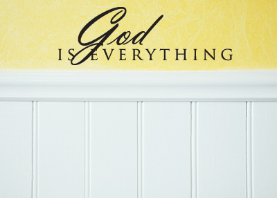 God Is Everything Vinyl Wall Statement