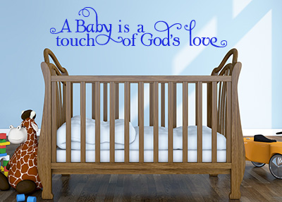 A Baby Is a Touch of God's Love Vinyl Wall Statement