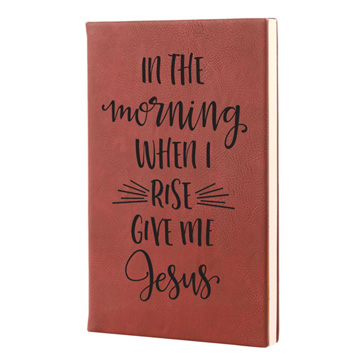 In The Morning When I Rise Leatherette Journal
