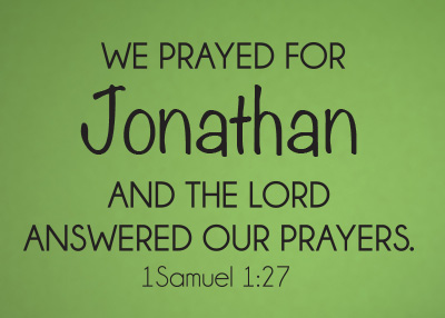 We Prayed For Vinyl Wall Statement - 1 Samuel 1:27