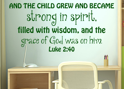 And the Child Grew and Became Strong - Luke 2:40