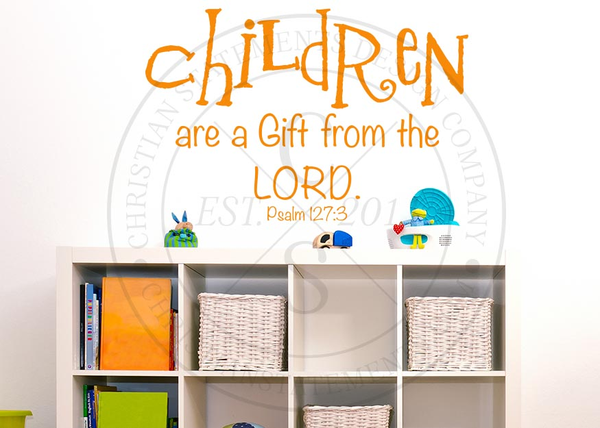 Children Are A Gift From The Lord Vinyl Wall Statement Psalm 4040 Awesome Christian Statements Decorative Designs