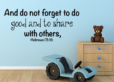 Do Not Forget to Do Good Vinyl Wall Statement - Hebrews 13:16
