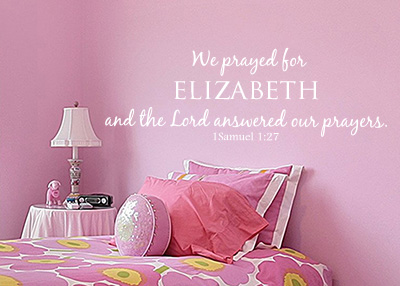We Prayed For Personalized Vinyl Wall Statement - 1 Samuel 1:27