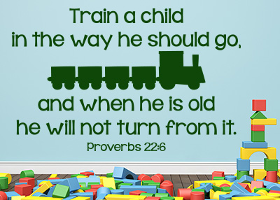 Train a Child Vinyl Wall Statement - Proverbs 22:6