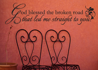 God Blessed the Broken Road Vinyl Wall Statement