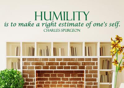 Humility Is To Make