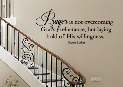 Prayer Is Not Overcoming Reluctance Vinyl Wall Statement