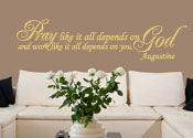 Pray Like it All Depends on God Vinyl Wall Statement