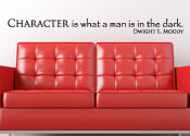 Character Is What a Man Is in the Dark Vinyl Wall Statement