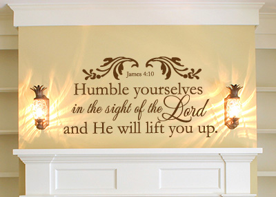 Humble Yourselves Vinyl Wall Statement - James 4:10