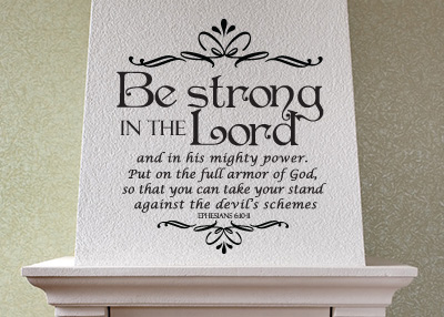 Be Strong in the Lord Vinyl Wall Statement - Ephesians 6:10-11