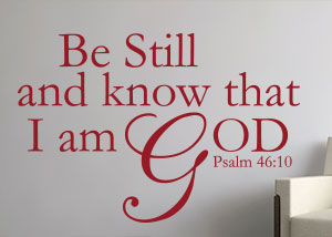 Be Still and Know That I Am God Vinyl Wall Statement - Psalm 46:10
