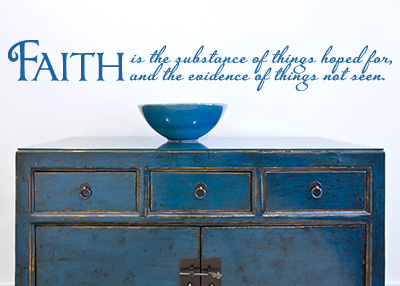 CLEARANCE - Faith Is the Evidence of Things Not Seen Vinyl Wall Statement