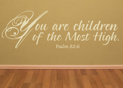 Children of the Most High Vinyl Wall Statement - Psalm 82:6