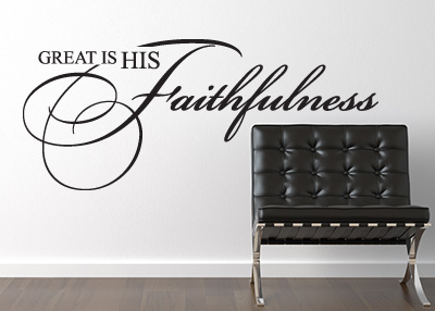 CLEARANCE - Great Is His Faithfulness Vinyl Wall Statement