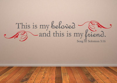 My Beloved and Friend Vinyl Wall Statement - Song of Solomon 5:16