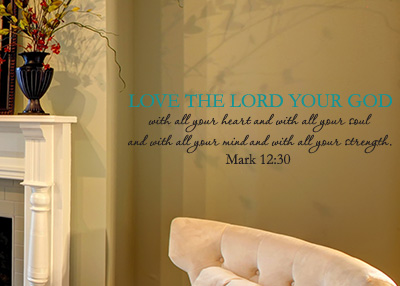 Love the Lord Your God Vinyl Wall Statement - Mark 12:30