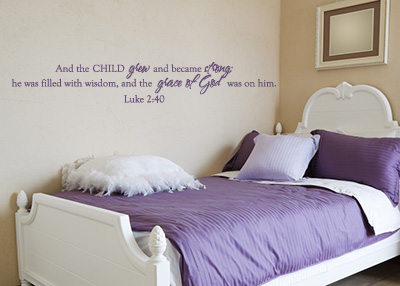 And the Child Grew and Became Strong Vinyl Wall Statement - Luke 2:40