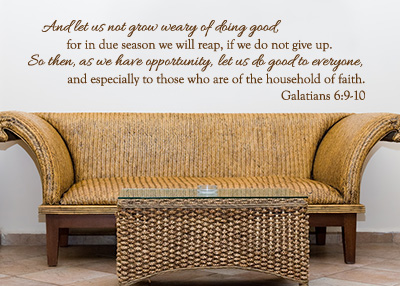 Let Us Not Grow Weary of Doing Good Vinyl Wall Statement - Galatians 6:9-10