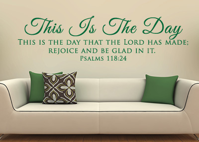 This Is the Day Vinyl Wall Statement - Psalm 118:24