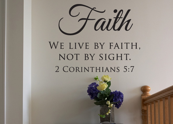 We Live By Faith Not By Sight Vinyl Wall Statement 2
