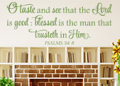 O Taste and See That the Lord Is Good Vinyl Wall Statement - Psalm 34:8