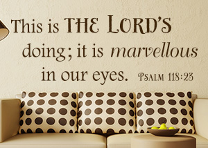 This Is the Lord's Doing Vinyl Wall Statement - Psalm 118:23