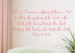 I Will See the Goodness of the LORD Vinyl Wall Statement - Psalm 27:13-14