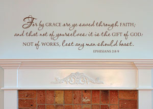 For by Grace Are Ye Saved Vinyl Wall Statement - Ephesians 2:9