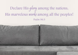 Declare His Glory Among the Nations Vinyl Wall Statement - Psalm 96:3