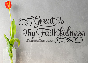 Great Is Thy Faithfulness Vinyl Wall Statement - Lamentations 3:23