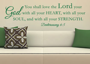 You Shall Love the LORD Your God Vinyl Wall Statement - Deuteronomy 6:5