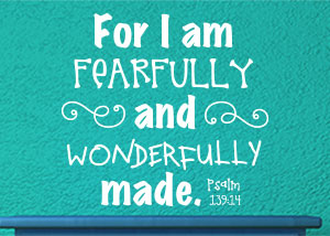 For I Am Fearfully and Wonderfully Made Vinyl Wall Statement - Psalm 139:14