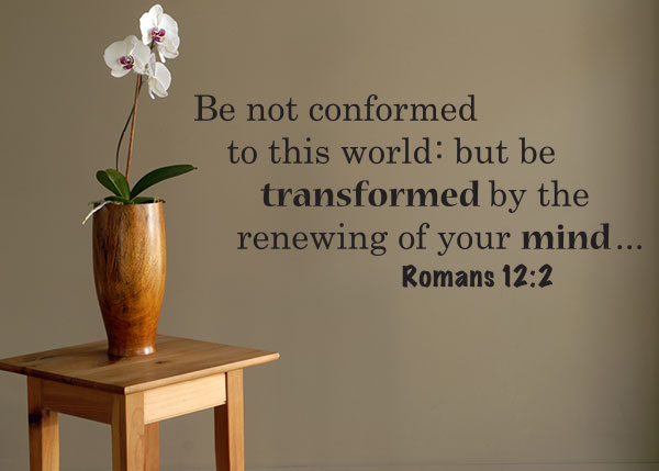 Do Not Be Conformed To This World Vinyl Wall Statement