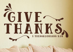 Give Thanks Vinyl Wall Statement - 1 Thessalonians 5:18