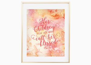 Her Children Rise up and Call Her Blessed Wall Print - Proverbs 31:28