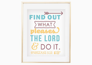 Find out What Pleases the Lord Wall Print - Ephesians 5:10
