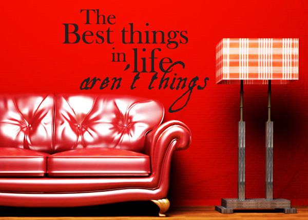 The Best Things in Life Vinyl Wall Statement