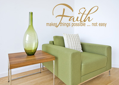 Faith Makes Things Possible Vinyl Wall Statement