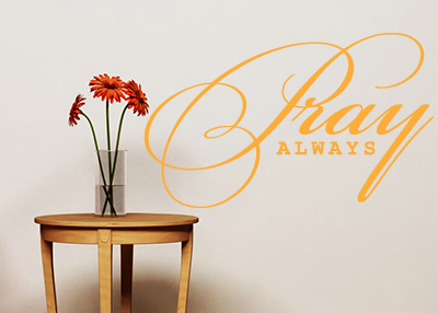 Pray Always Vinyl Wall Statement