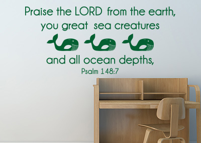 Praise the LORD from the Earth Vinyl Wall Statement - Psalm 148:7