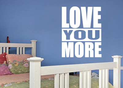 Love You More Vinyl Wall Statement