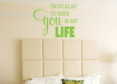 I Am So Glad to Have You Vinyl Wall Statement